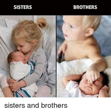 Brother And Sister Memes - sisters brothers sisters and brothers funny meme on sizzle