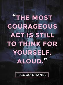 """""""The most courageous act is still to think for yourself ..."""