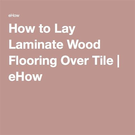 how to lay laminate flooring in bathroom how to lay laminate wood flooring over tile tile bathroom and wood flooring