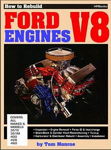 How To Rebuild Ford V8 Engines By Tom Monroe