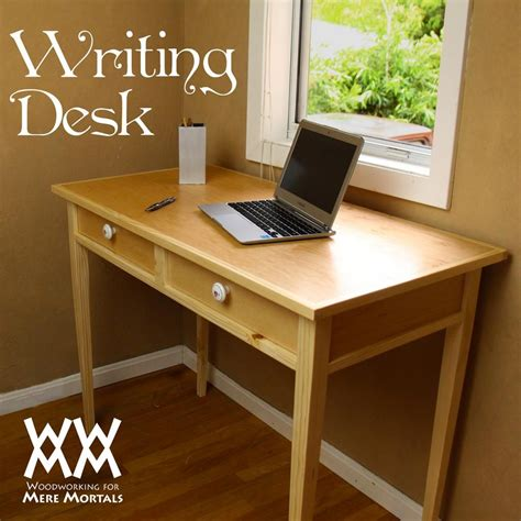 elegant writing desk  plans woodworking desk plans