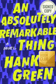 Barnes And Noble Book Club Picks by Nerdfighters Unite Hank Green S An Absolutely Remarkable