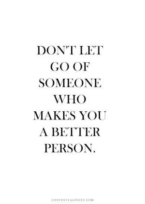 Make Me A Better Person Quotes