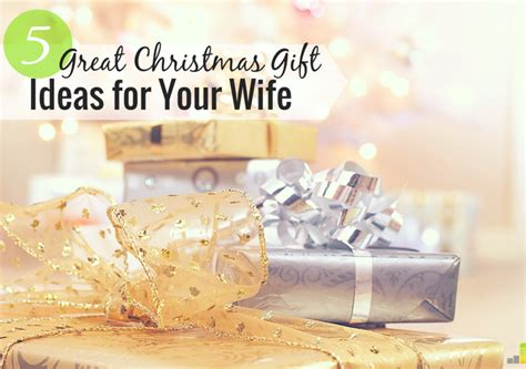 great christmas gifts for wife 5 great gift ideas for clueless husbands frugal