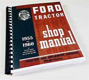1955 1956 1957 1958 1959 1960 Ford Tractor Repair Shop