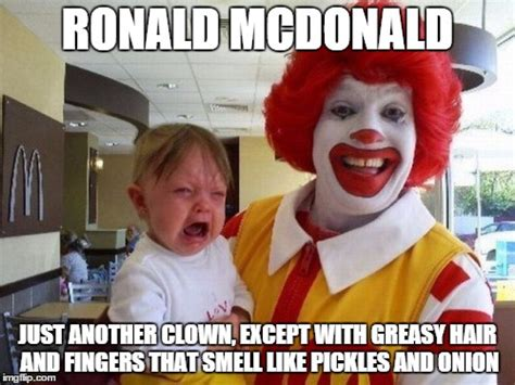 Ronald Mcdonald Memes - ronald mcdonald making kids cry like a pro imgflip