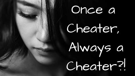Once a Cheater, Always a Cheater?? - YouTube