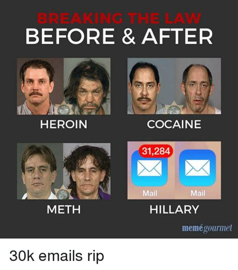 Before And After Meme - before after heroin cocaine 31284 x x mail mail meth hillary meme gourmet 30k emails rip