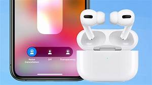 Apple Airpods Pro Release Date  Price  Noise Cancelling And Water Resistance