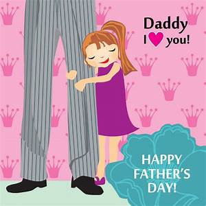Daddy I Love You, Happy Father's Day Pictures, Photos, and ...