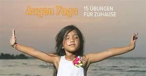 Yoga Zu Hause : augen yoga 15 bungen f r zu hause ~ Sanjose-hotels-ca.com Haus und Dekorationen
