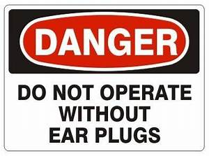 DANGER: DO NOT OPERATE WITHOUT EAR PLUGS Sign