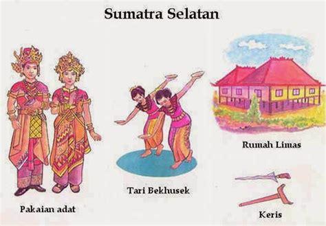 propensi  indonesia kebudayaan pakaian adat rumah adat lagu daerah  tarian daerah