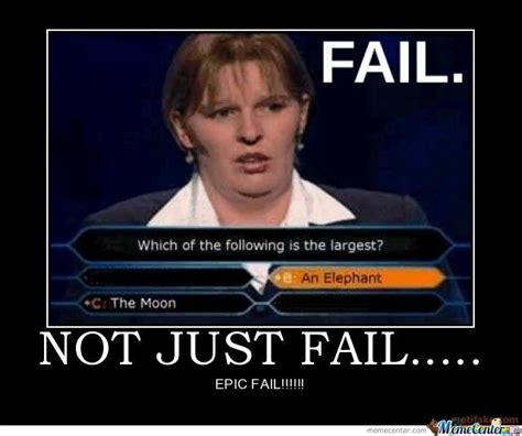 Failure Meme - epic fail by habliom meme center