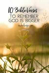 10 Bible Verses to Remember God is Bigger - RachelWojo.com
