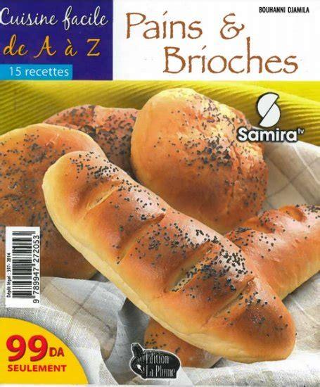cuisine facile de a à z pdf cuisine facile de a à z pains brioches 15 recettes
