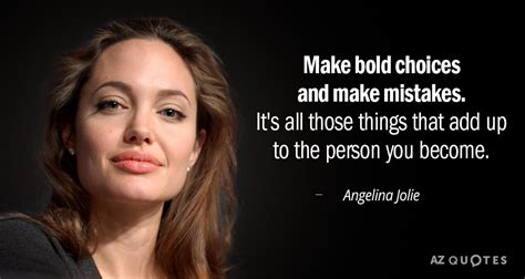 Top 25 Quotes By Angelina Jolie Of 385 A Z Quotes