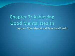 PPT - Chapter 7: Achieving Good Mental Health PowerPoint ...