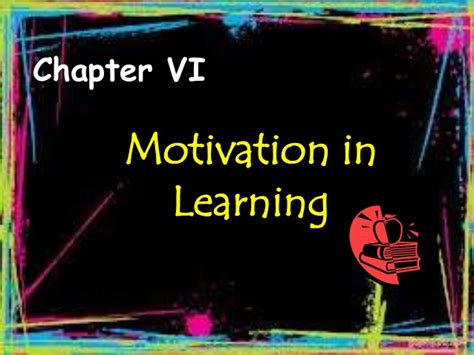 Chapter Vi Motivation In Learning