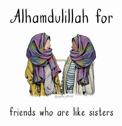 Islamic Quotes Friends Friendship Sisters Alhamdulillah Muslim