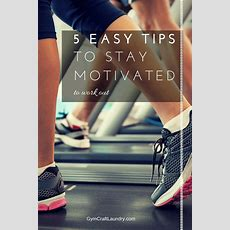 5 Easy Tips For Workout Motivation  Gym Craft Laundry