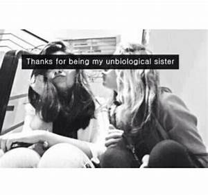 Thanks For Being My Unbiological Sister Pictures, Photos ...