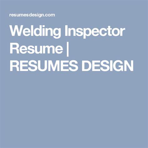 Welding Inspector Cv Sle by Welding Inspector Resume Resumes Design Resume Of