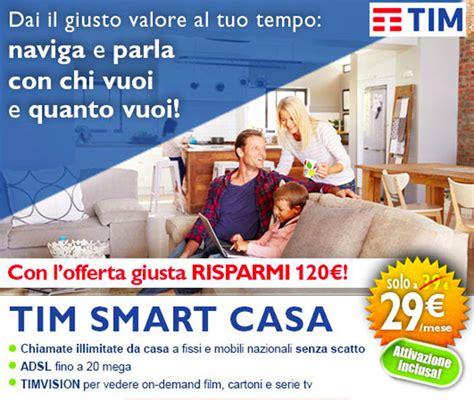 Offerta Tim Casa by Offerta Tim Casa Smart Per Risparmiare Su E