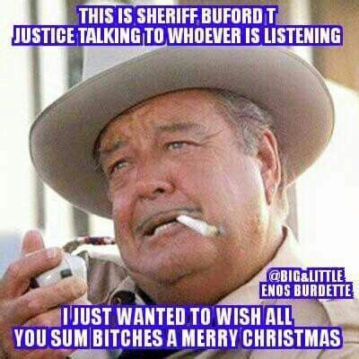 Buford T Justice Memes - best 25 buford t justice quotes ideas on pinterest smokey and the bandit funny good morning