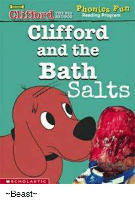 Clifford Memes - phonics fun clifford amd the bath salts beast dank meme on sizzle