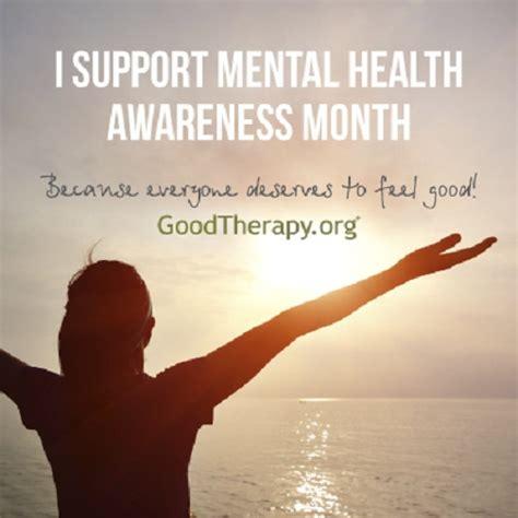 goodtherapyorg raises awareness  mental health month