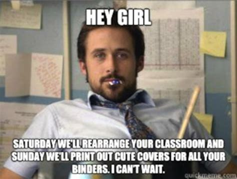 Memes About Teachers - 12 leave it to ryan to truly appreciate the importance of organization in a teacher s life