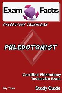 Exam Facts Cpt Certified Phlebotomy Technician Exam Study