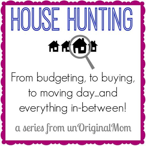 house hunting tips on the hunt unoriginal mom