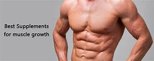 Choosing The Best Supplements For Muscle Growth