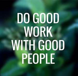 Do Good Work With Good People. | Jodie York