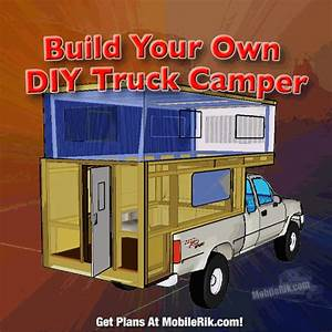 How To Build Your Own Homemade DIY Truck Camper Mobile
