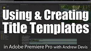Using creating title templates adobe premiere pro tutorial for Adobe premiere pro title templates