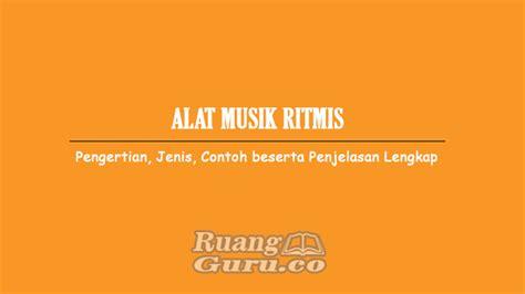 Alat musik ritmis pun punya banyak macamnya alat musik ritmis merupakan penyempurna dari instrumen lainnya. Alat Musik Ritmis - Pengertian, Jenis, Contoh beserta Penjelasan Lengkap