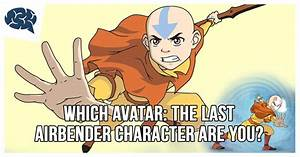 Which Avatar The Last Airbender Character Are You