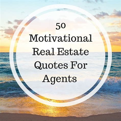 motivational real estate quotes  agents struggling