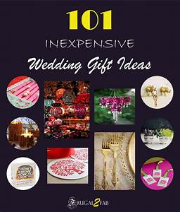 101 inexpensive wedding gift ideas coming up next With inexpensive wedding gift ideas