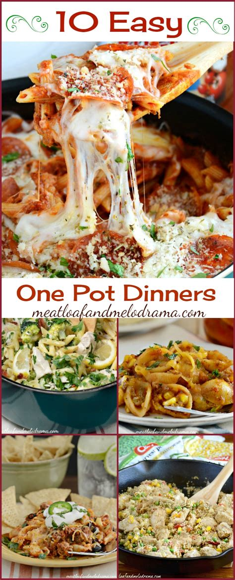 easy one pot dinners 10 quick and easy one pot dinners meatloaf and melodrama