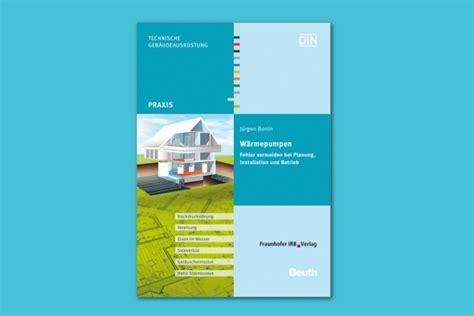 Praxis Waermepumpe Technik Planung Installation by Rezension Zum Fachbuch W 228 Rmepumpen Fehler Vermeiden Bei