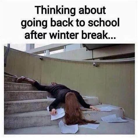 Winter Break Meme - thinking about going back to school after winter break nursing school humor nursing school