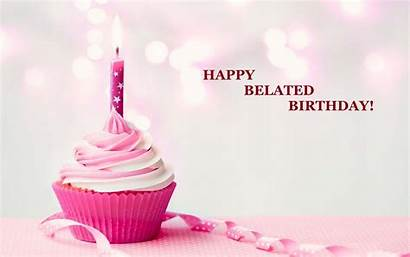 Belated Wishes Birthday Happy Messages Cupcake Quotes