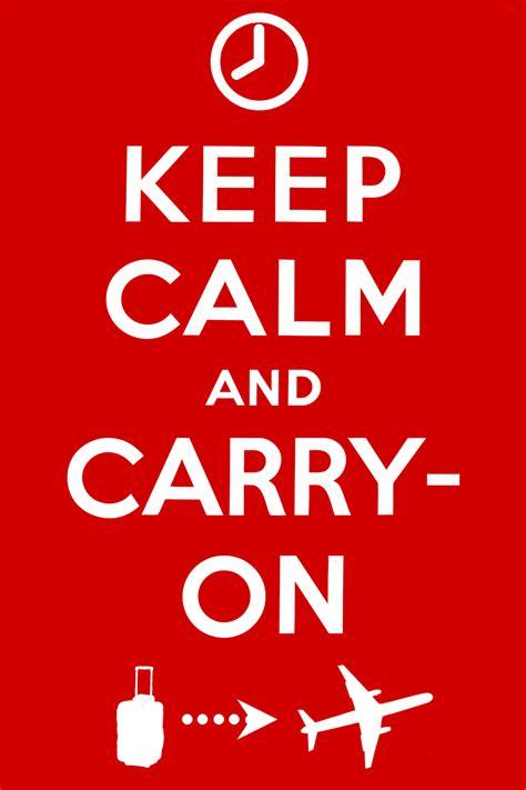Keep Calm Know Your Meme - keep calm and carry on baggage keep calm and carry on know your meme