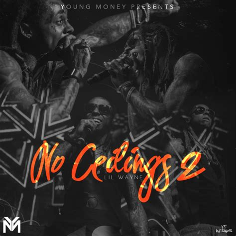 Lil Wayne No Ceilings Track List by 100 Lil Wayne No Ceilings 2 Lil Wayne No