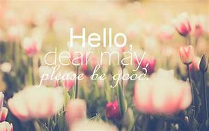 Hello, Dear May, Please Be Good Pictures, Photos, and ...
