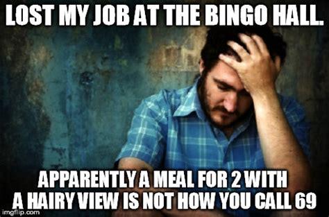 Bingo Memes - bad day imgflip